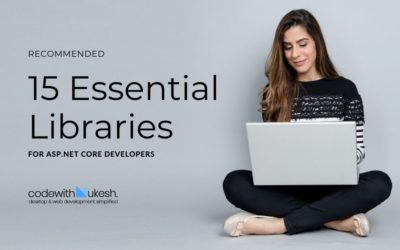 15 Essential Libraries For ASP.Net Core Developers