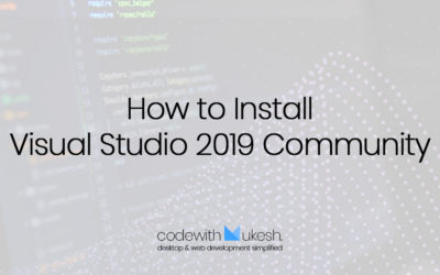 How to Install Visual Studio 2019 Community – The Best IDE for C#