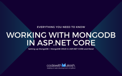 Working with MongoDB in ASP.NET Core – Ultimate Guide