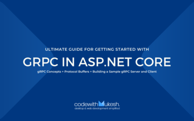 gRPC in ASP.NET Core – Ultimate Guide for Getting Started